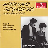 Amber Waves: The Glazer Duo Plays American Music by Robert Glazer