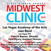 2014 Midwest Clinic: Las Vegas Academy of the Arts Jazz Band (Live) de Various Artists