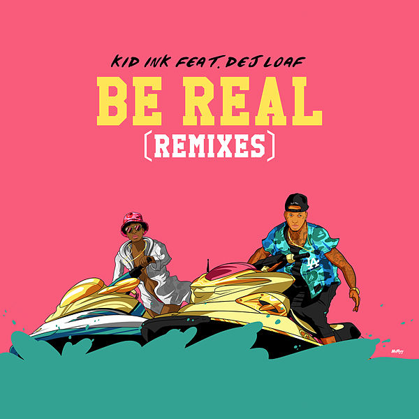 Be real dance remixes single explicit by kid ink for House remixes of classic songs