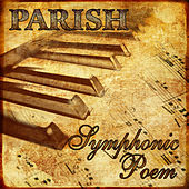 Symphonic Poem (Remastered) by Parish
