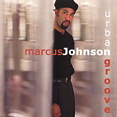 Urban Groove by Marcus Johnson