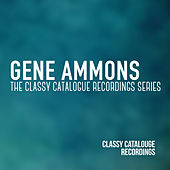 Gene Ammons - The Classy Catalogue Recordings Series de Gene Ammons