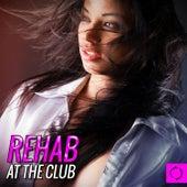 Rehab at the Club von Various Artists