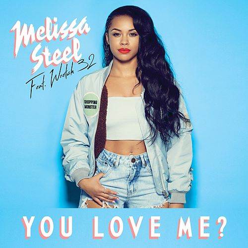 You Love Me (feat. Wretch 32?) de Melissa Steel