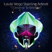 I Deserve To Breathe (feat. Adeva) by Little Louie Vega