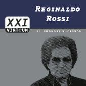 Vinteum XXI - 21 Grandes Sucessos de Reginaldo Rossi