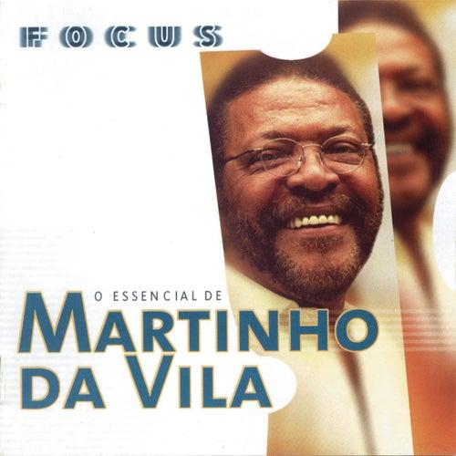 Focus - O Essencial De Martinho Da Vila by Martinho da Vila