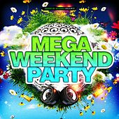 Mega Weekend Party von Various Artists
