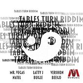 Tables Turn Riddim by Various Artists