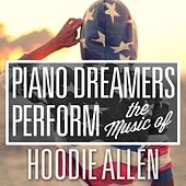 Piano Dreamers Perform the Music of Hoodie Allen by Piano Dreamers