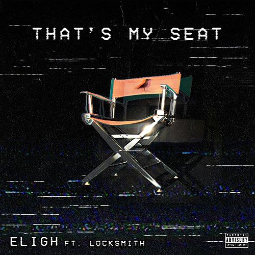 That's My Seat (feat. Locksmith) - Single by Eligh