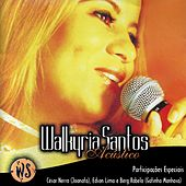 Walkyria Santos (Acústico) by Walkyria Santos