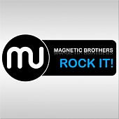 Rock It fra Magnetic Brothers