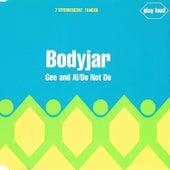 Gee and Al / Do Not Do de Bodyjar
