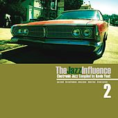 The Jazz Influence, Vol. 2 (Electronic Jazz Compiled by Kevin Yost) by Various Artists