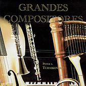 Peter I. Tchaikovsky, Grandes Compositores by Various Artists
