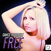 Dance Yourself Free von Various Artists