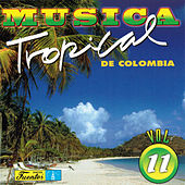 Música Tropical de Colombia, Vol. 11 by Various Artists