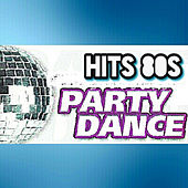 Hits 80's, Party Dance by Various Artists