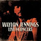 Live in Concert de Waylon Jennings