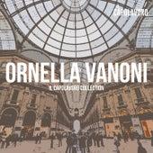 Ornella Vanoni - Il Capolavoro Collection von Ornella Vanoni