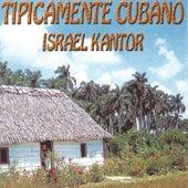 Tipicamente Cubano by Israel Kantor