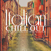 Italian Chill Out (Lounge and Chill out Music Selection) von Various Artists