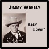 Easy Lovin' by Jimmy Wakely