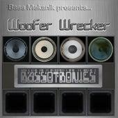 Bass Mekanik Presents Bassotronics: Woofer Wrecker by Bassotronics