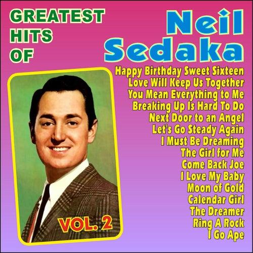 Neil Sedaka Greatest Hits Vol. 2 by Neil Sedaka