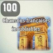 100 Chansons françaises inoubliables von Various Artists