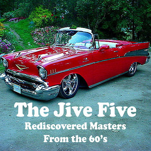 Rediscovered Masters from the 60's de The Jive Five