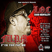 F.U.P.M. (F*ck You Pay Me) by L.O.C.