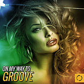 On My Way to Groove by Various Artists