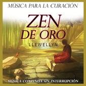 Zen de Oro: Música para la Curación: Música Continua Sin Interrupción by Llewellyn