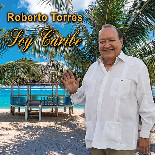 Soy Caribe by Roberto Torres