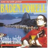 Love Me With Guitar (Samba Triste) de Baden Powell
