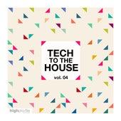 Tech to the House, Vol. 04 de Various Artists
