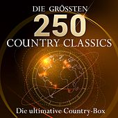 Die ultimative Country Box - Die 250 größten Country Hits aller Zeiten (10 Stunden Spielzeit - Best of Country Classics!) by Various Artists
