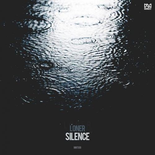 Silence - Single by Loner