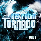 Big Room Tornado, Vol. 1 - EP de Various Artists