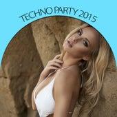Techno Party 2015 von Various Artists