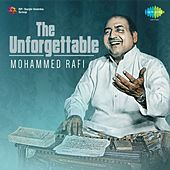 The Unforgettable Mohammed Rafi by Mohammed Rafi