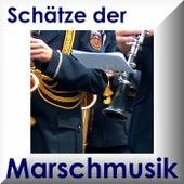 Schätze Der Marschmusik - Marches by Various Artists