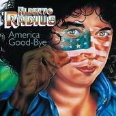 America Goodbye by Alberto Radius