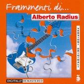 Frammenti...di Alberto Radius by Alberto Radius