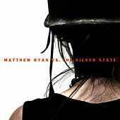 Matthew Ryan Vs. The Silver State by Matthew Ryan