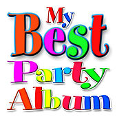 My First and 'Best' Party Album! - The Ultimate Birthday Party Songs for Young Children by Ingrid DuMosch