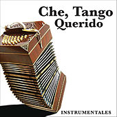 Che, Tango Querido - Instrumentales by Various Artists