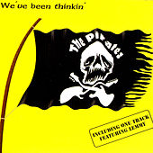 We've Been Thinkin' by The Pirates